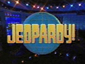 This... is... Jeopardy!