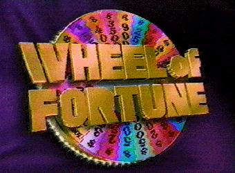 Wheel! Of! Fortune!